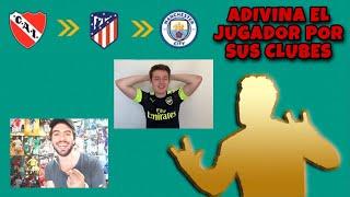 ADIVINA EL JUGADOR ARGENTINO POR SUS CLUBES con JOAQO