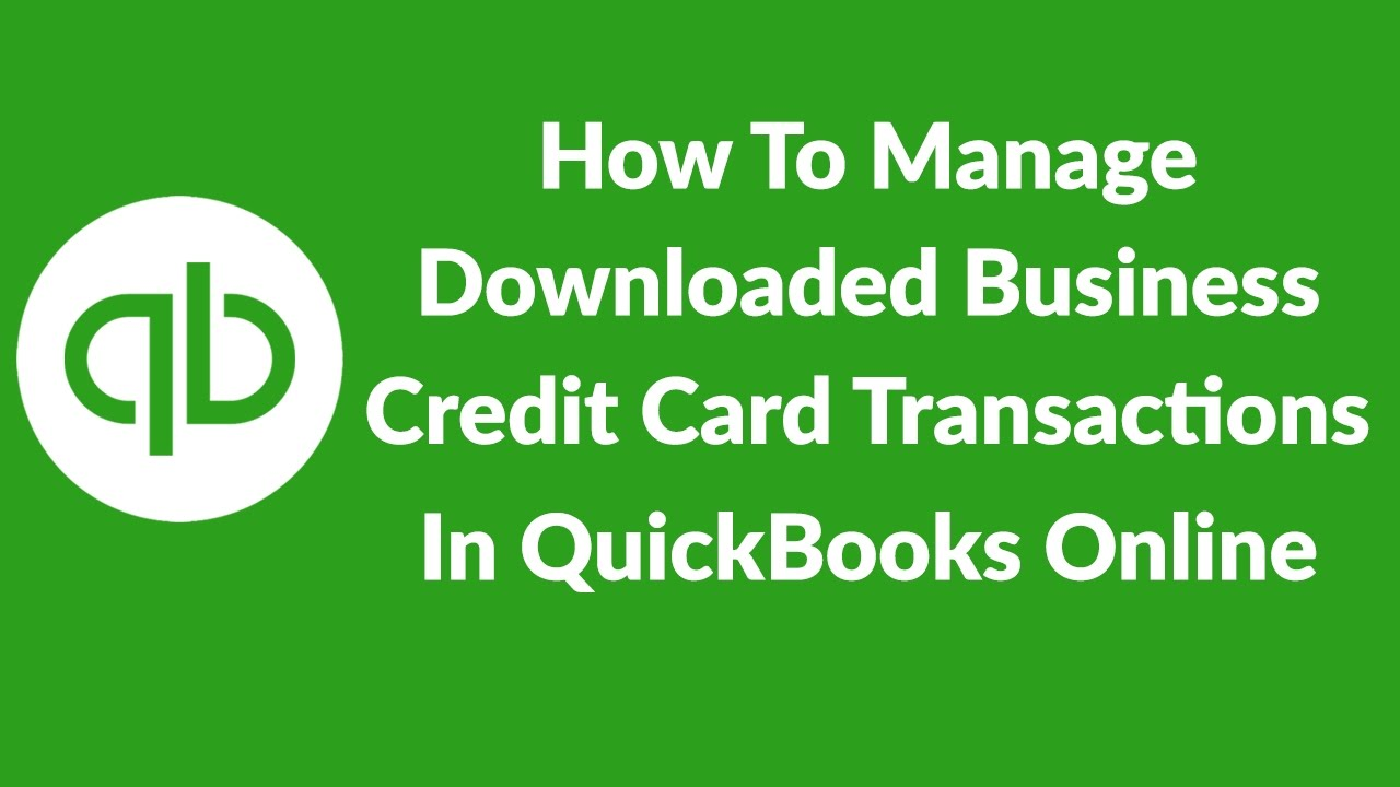How to manage downloaded business credit card transactions in how to manage downloaded business credit card transactions in quickbooks online youtube reheart Image collections
