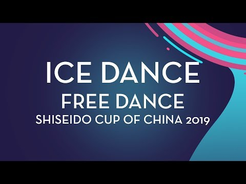 Ice Dance Free Dance | Shiseido Cup of China 2019 | #GPFigure