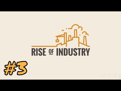Let's Try Rise of Industry, Career Mode: Industry  | 03