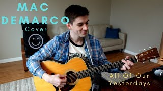 Mac Demarco  - All Of Our Yesterdays Cover