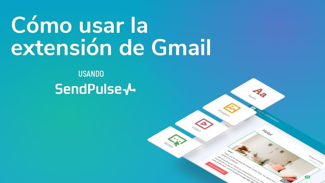 Email marketing | Cómo usar la extensión de Gmail con SendPulse