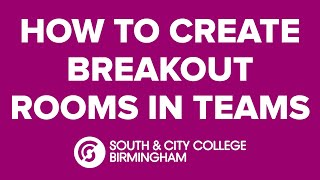 How To Create Breakout Rooms In Teams