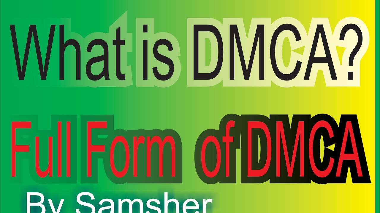what is dmca full form of dmca youtube