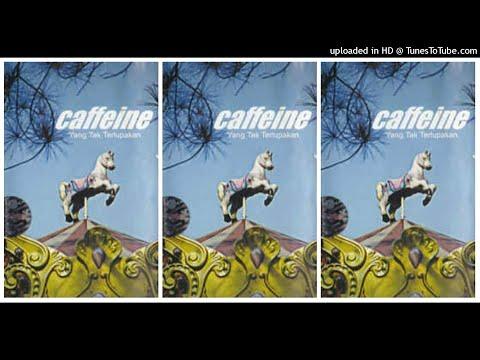 Caffeine - Yang Tak Terlupakan (2002) Full Album