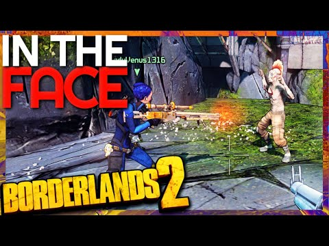 IN THE FACE! | 4K | Borderlands 2 #13