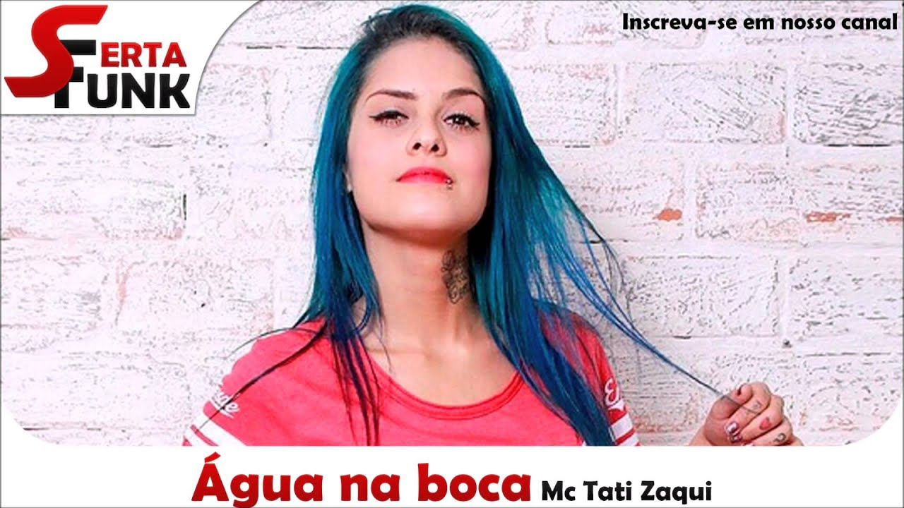 Mc Tati Zaqui - Água na boca - YouTube