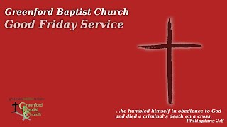 Greenford Baptist Church Good Friday Worship (Online) - 10th April 2020