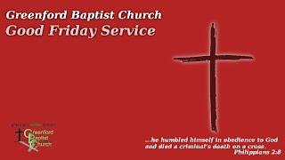 Greenford Baptist Church Good Friday Worship (live-streamed) - 10th April 2020