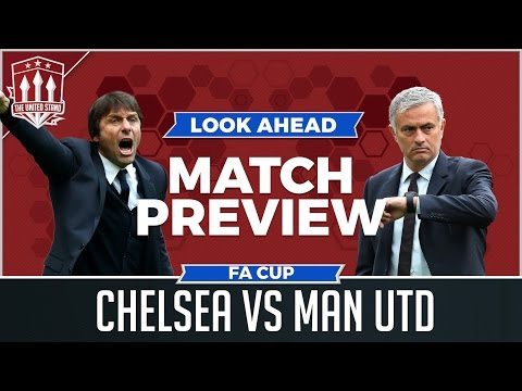 Chelsea vs Manchester United LIVE FA CUP PREVIEW