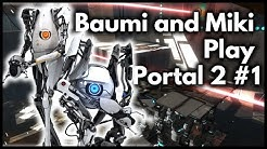 Baumi and Miki play Portal 2 #1