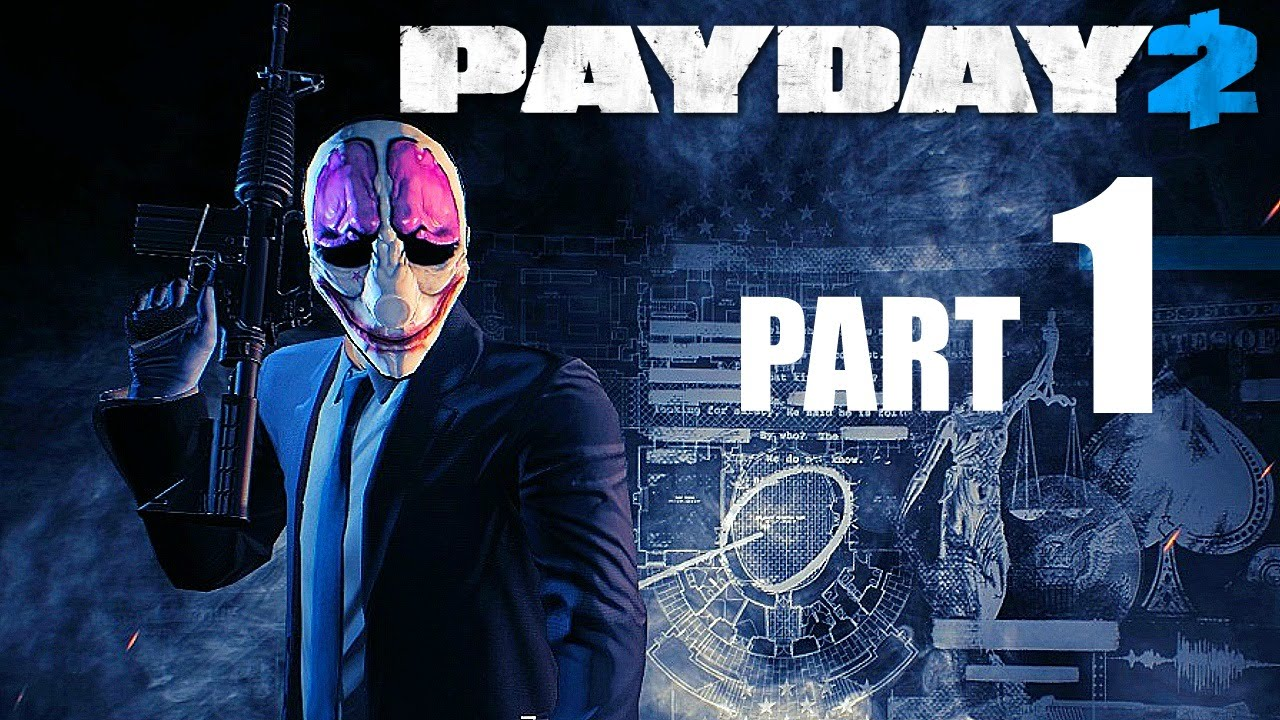 PAYDAY 2! - Gameplay/Walkthrough - Part 1 - Bank Robbing 101!