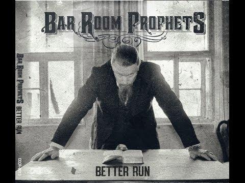 Bar Room Prophets - Better Run (Official)