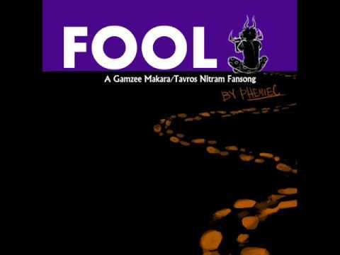 Fool (A Gamzee Makara/ Tavros Nitram Fansong)- PhemieC