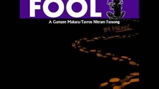 Repeat youtube video Fool (A Gamzee Makara/ Tavros Nitram Fansong)- PhemieC