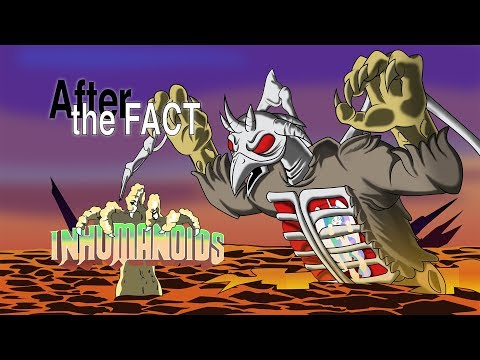 After the Fact: Inhumanoids