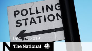 WATCH LIVE: The National for Wednesday, Dec. 11 — High stakes in U.K. election; switched at birth