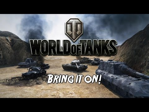 World of Tanks - Bring It On!
