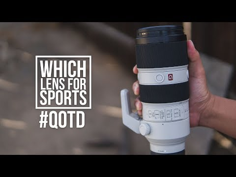 Which Sony Mirrorless Lens For Sports? | #QOTD