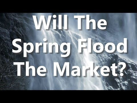 Will The Spring Flood The Market?