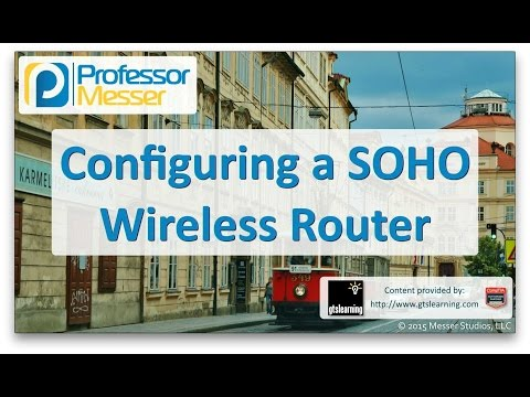 Descargar Video Configuring a SOHO Wireless Router - CompTIA A+ 220-901 - 2.6