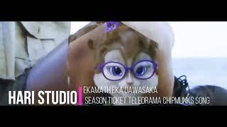 Ekamath eka dawasaka (Hiru tv seson ticket teledrama chipmunks song).mp3