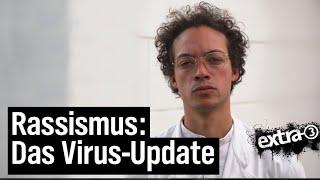 Der Virus Rassismus | extra 3 | NDR