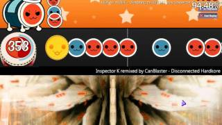 [OSU! taiko] Inspector K remixed by CanBlaster - Disconnected Hardkore [Firce777's taiko] .avi