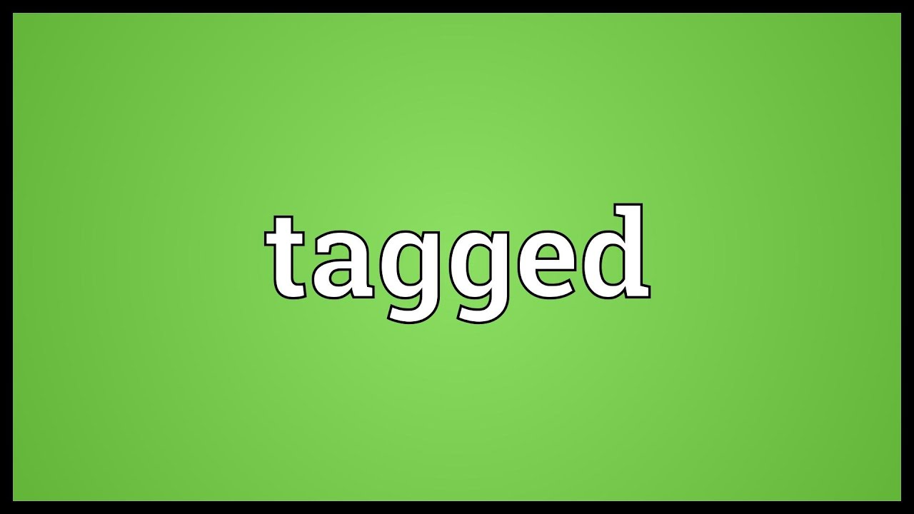 Tagged Meaning