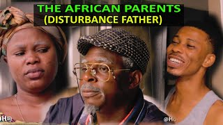 African Parent THE ANGRY FATHER (Homeoflafta Comedy)