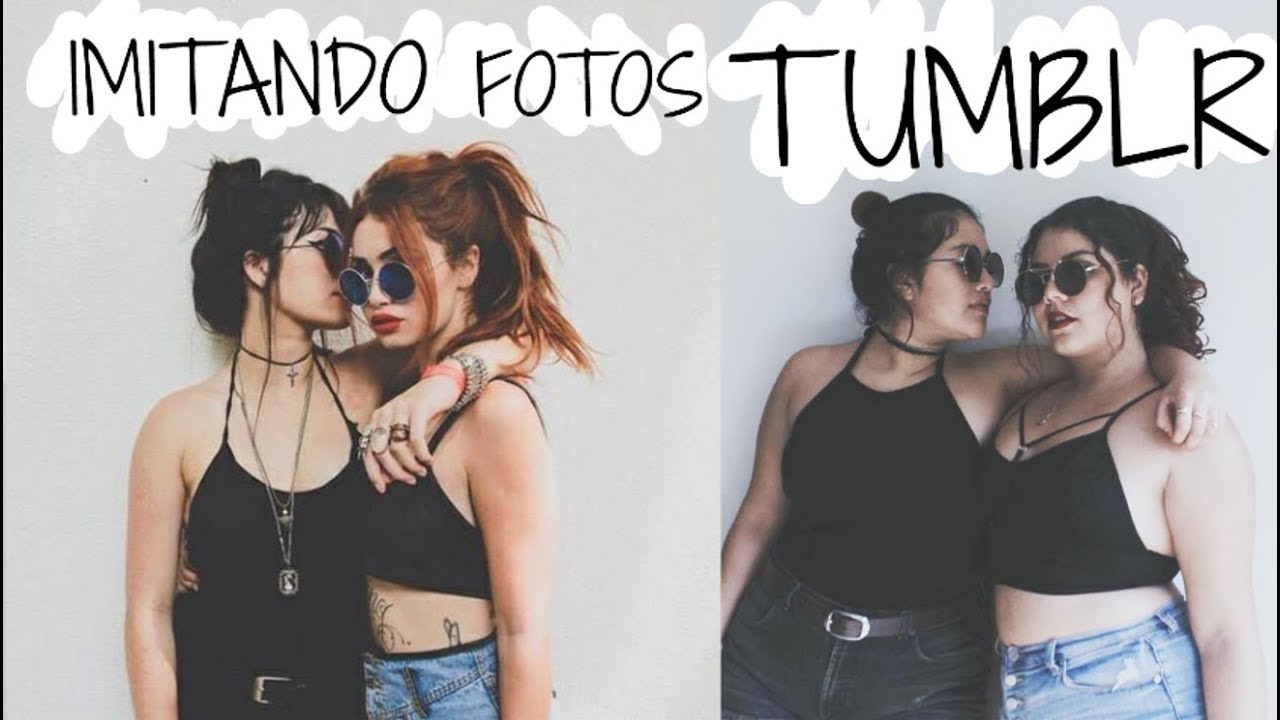 [VIDEO] - IMITANDO FOTOS TUMBLR | EDICIÓN PLUS SIZE ♡ 2