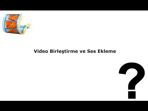 Video Birleştirme ve Müzik Ekleme Movie Maker