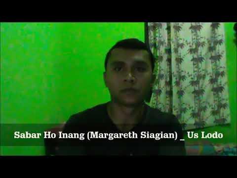 Sabar Ho Inang (Margareth Siagian) _ Us Lodo (Cover)