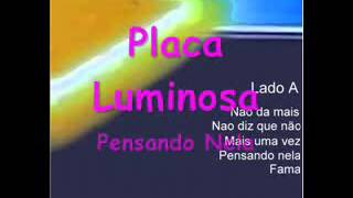 Placa Luminosa - Pensando Nela