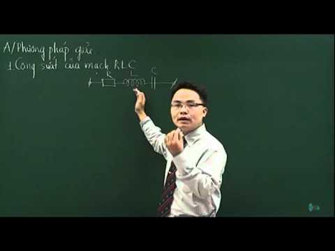 Giải các dạng toán về công suất mạch điện xoay chiều không phân nhánh