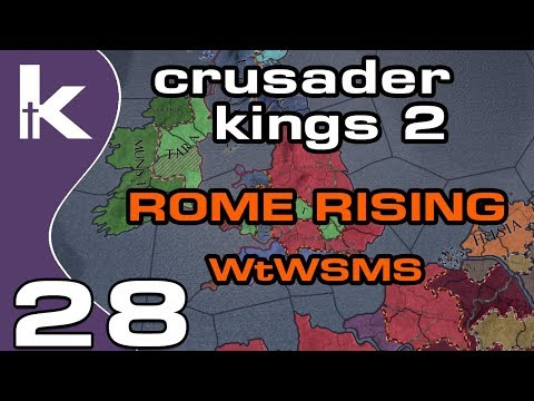 Crusader Kings 2 Rome Rising - Episode 28   Attacking For England   Ck2 Modded Gameplay