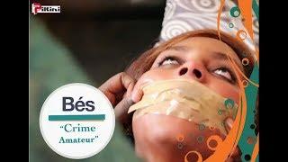 Série Bés - épisode 12 : Crime amateur