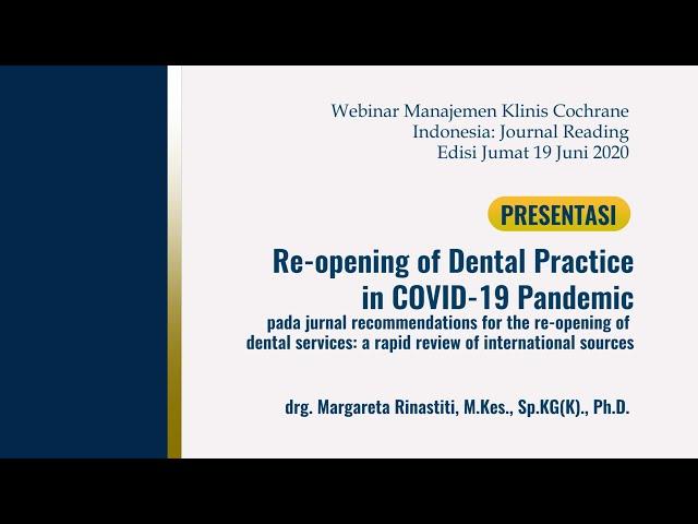 Presentasi-Reopening of Dental Practice in COVID 19 Pandemic_drg  Margareta Rinastiti, M Kes , Sp KG