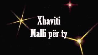 Xhaviti - Malli për ty
