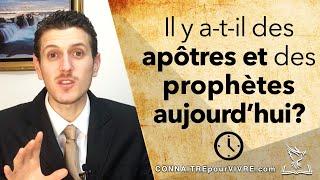 Il y a-t-il des apôtres et des prophètes aujourd'hui?