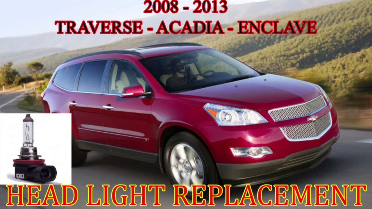 Chevrolet Traverse Headlight Bulb Replacment - GMC Acadia - Buick Enclave