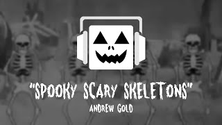 spooky scary skeletons andrew gold remix