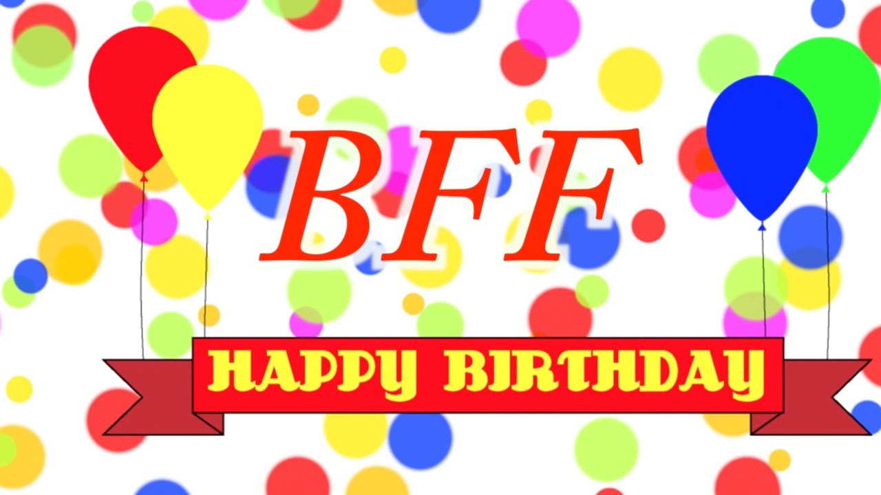 Happy Birthday Bff Song Youtube