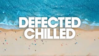 Defected Deep House Chilled - Ibiza Summer 2021 Mix 🌞🌊🌞