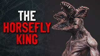 """The Horsefly King"" Creepypasta"