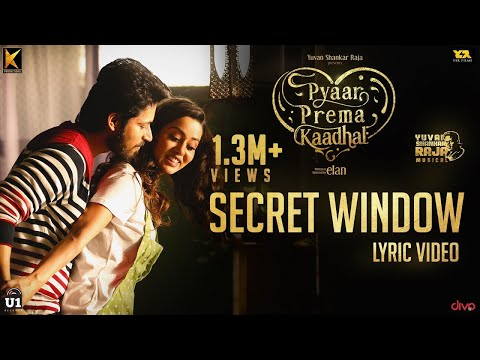 secret-window-(lyric-video)---pyaar-prema-kaadhal-|-yuvan-shankar-raja-|-harish-kalyan,-raiza-|-elan