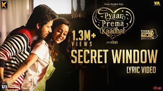 Secret Window (Lyric Video) - Pyaar Prema Kaadhal | Yuvan Shankar Raja | Harish Kalyan, Raiza | Elan