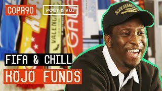 FIFA and Chill with Kojo Funds | Poet and Vuj Present