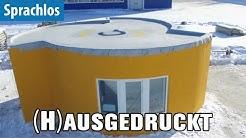 (H)Ausgedruckt - Ein Haus aus dem 3D-Drucker   Sprachlos