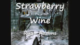 02 Strawberry Wine - Ryan Adams